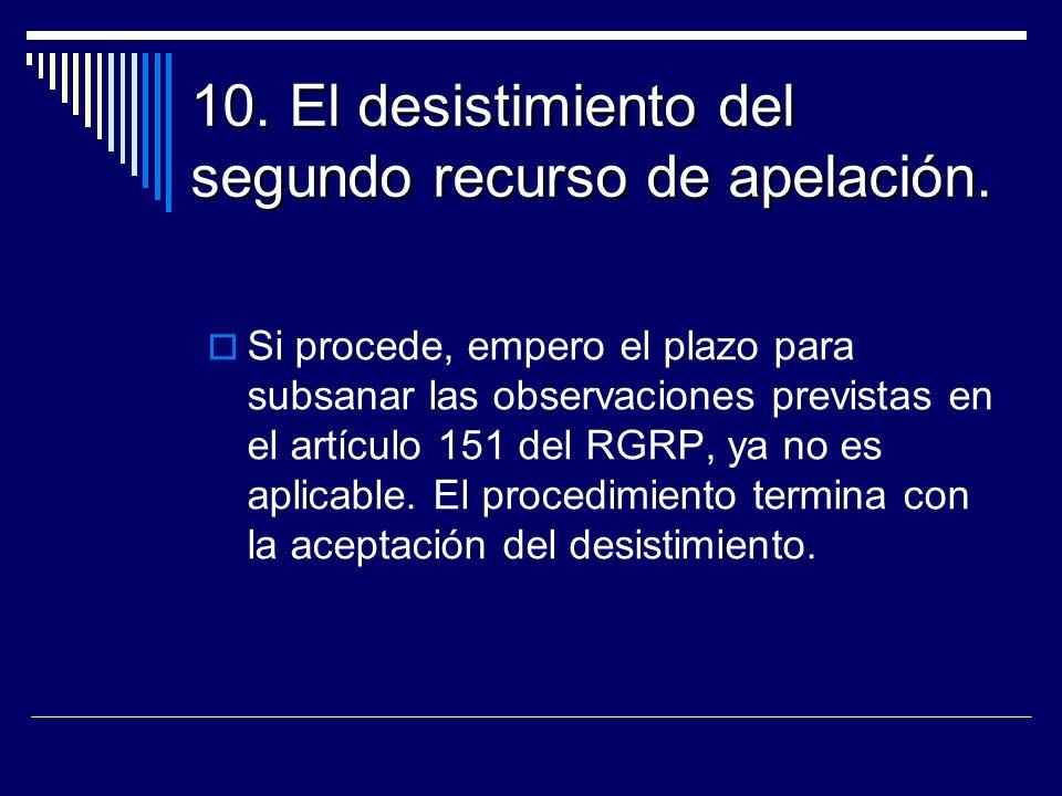 10. El desistimiento del segundo recurso de apelación.