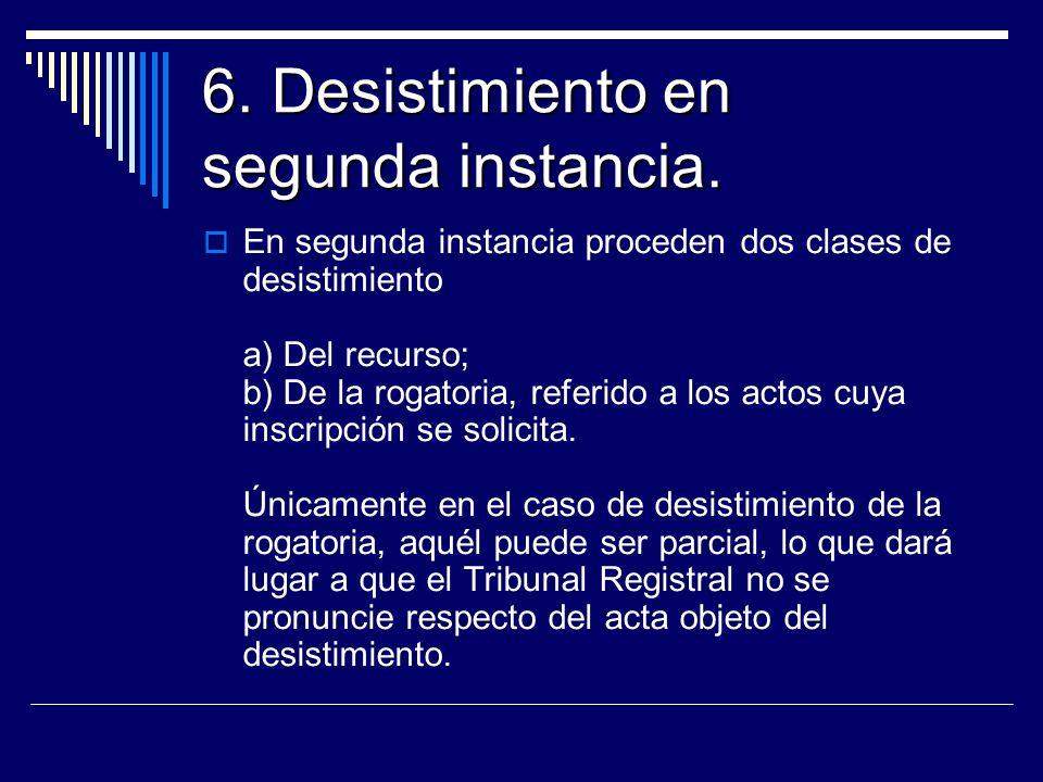 6. Desistimiento en segunda instancia.