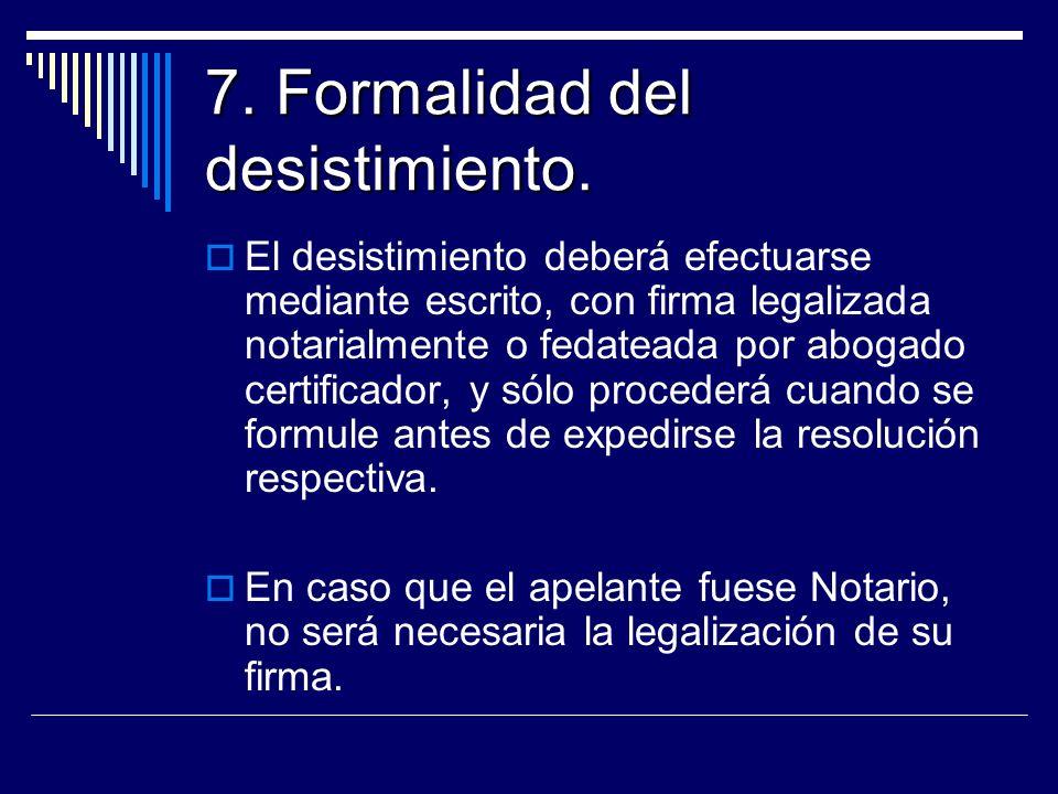 7. Formalidad del desistimiento.