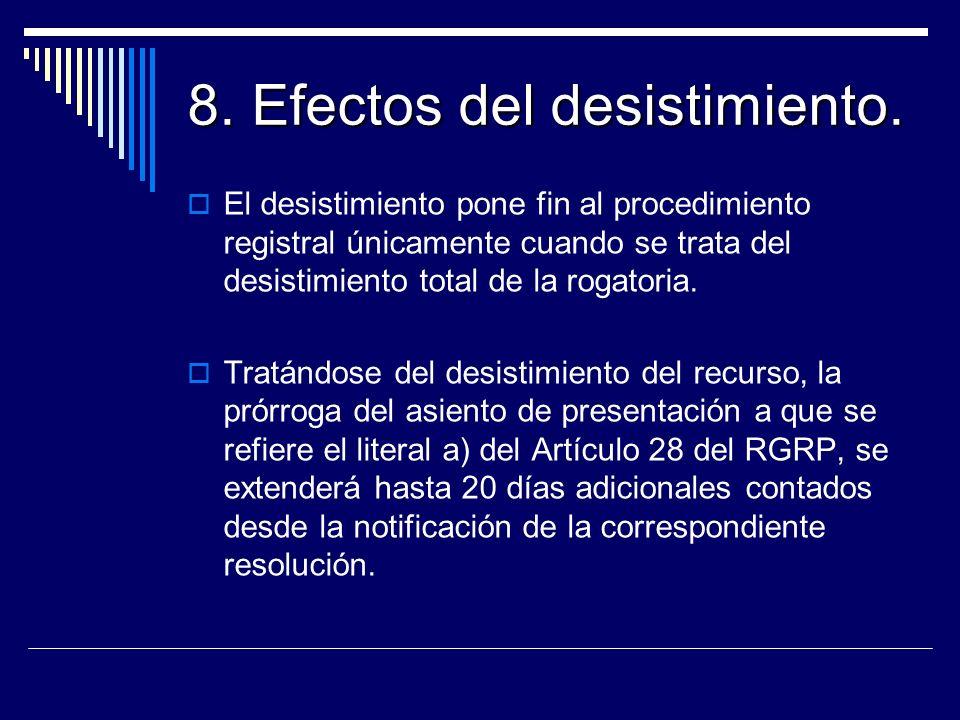 8. Efectos del desistimiento.