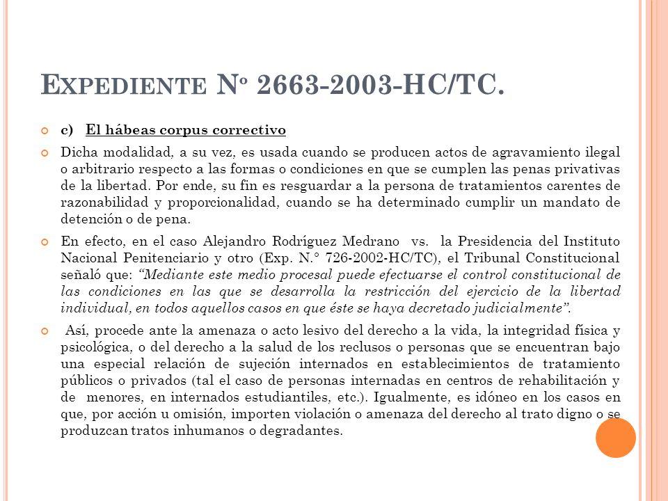 Expediente Nº 2663-2003-HC/TC. c) El hábeas corpus correctivo