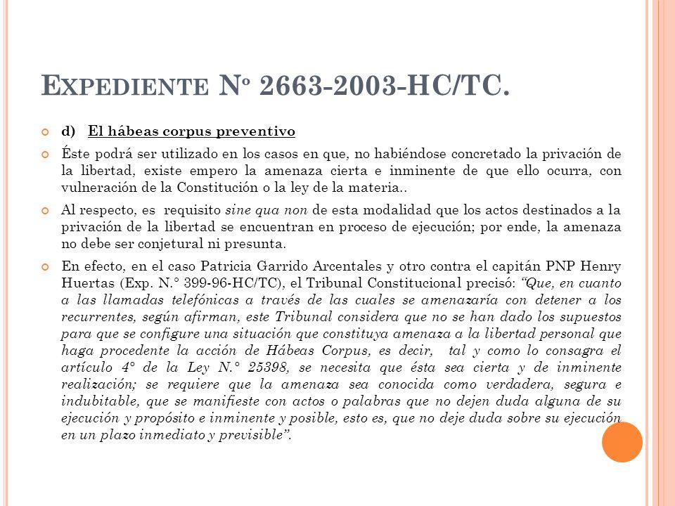 Expediente Nº 2663-2003-HC/TC. d) El hábeas corpus preventivo