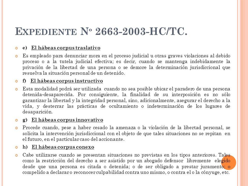 Expediente Nº 2663-2003-HC/TC. e) El hábeas corpus traslativo