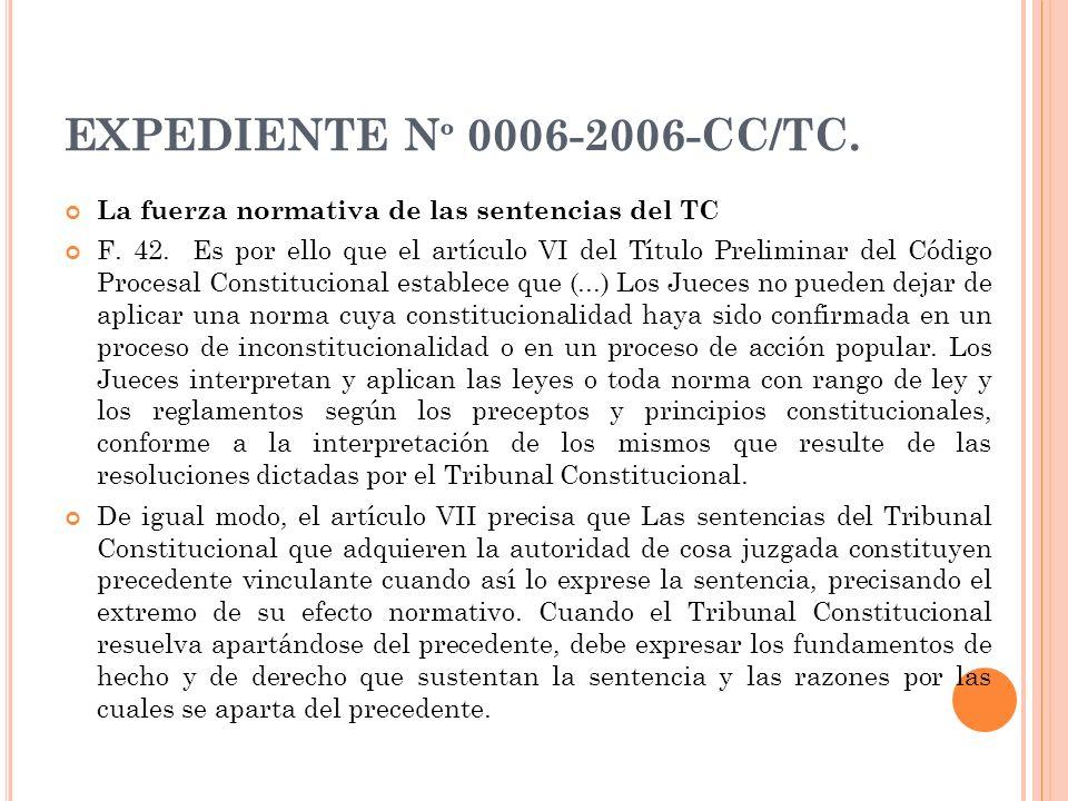EXPEDIENTE Nº 0006-2006-CC/TC. La fuerza normativa de las sentencias del TC.