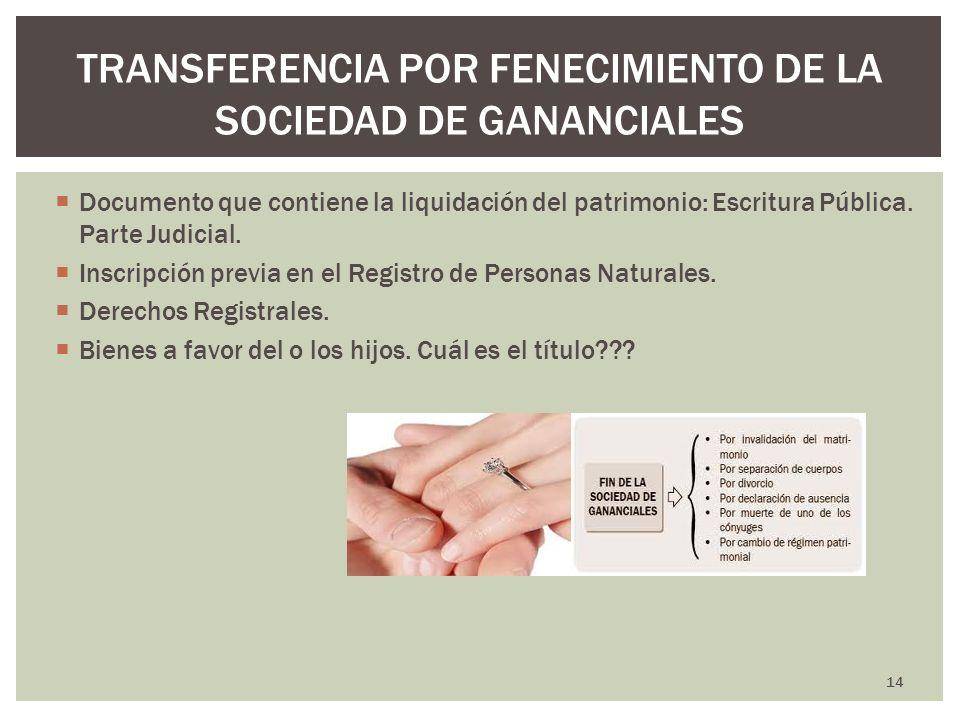 TRANSFERENCIA POR FENECIMIENTO DE LA SOCIEDAD DE GANANCIALES