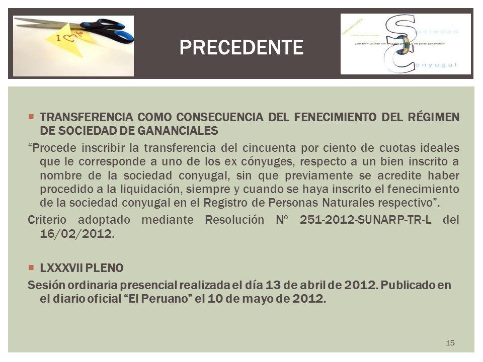 PRECEDENTE TRANSFERENCIA COMO CONSECUENCIA DEL FENECIMIENTO DEL RÉGIMEN DE SOCIEDAD DE GANANCIALES.