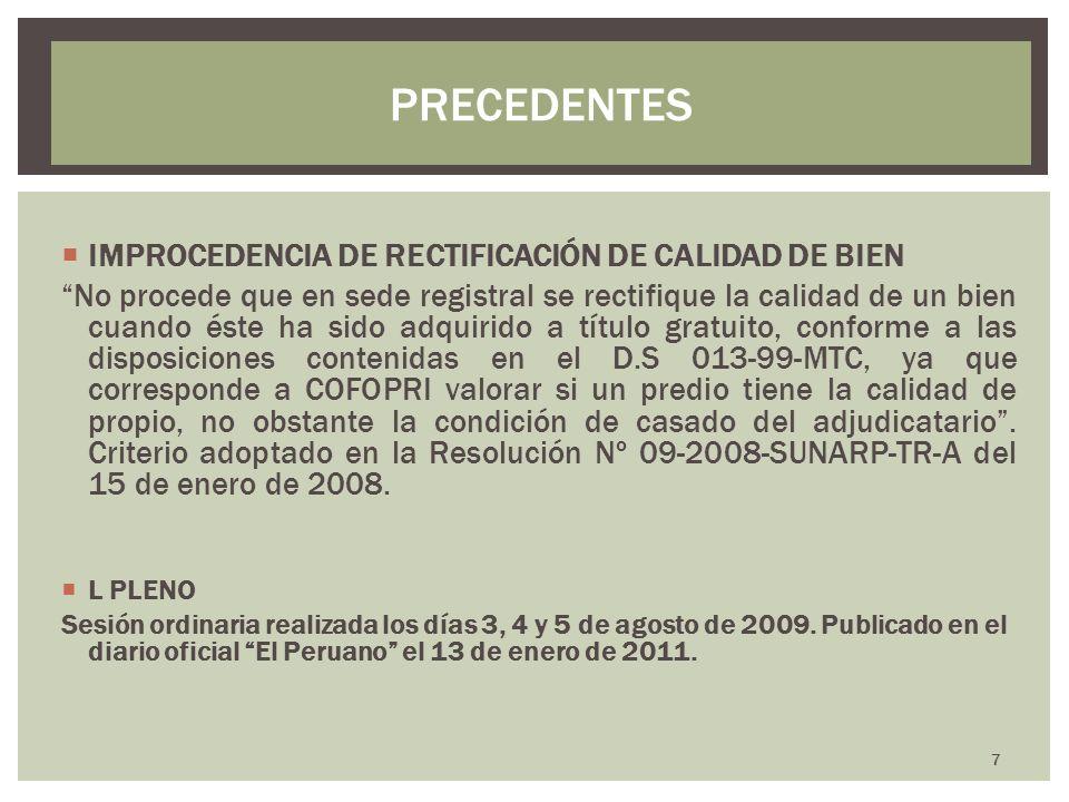 PRECEDENTES IMPROCEDENCIA DE RECTIFICACIÓN DE CALIDAD DE BIEN