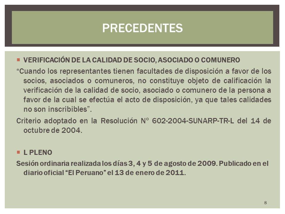 PRECEDENTES VERIFICACIÓN DE LA CALIDAD DE SOCIO, ASOCIADO O COMUNERO.