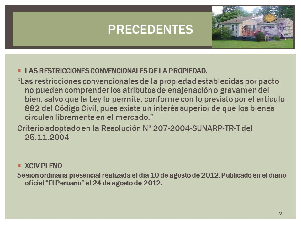 PRECEDENTES LAS RESTRICCIONES CONVENCIONALES DE LA PROPIEDAD.