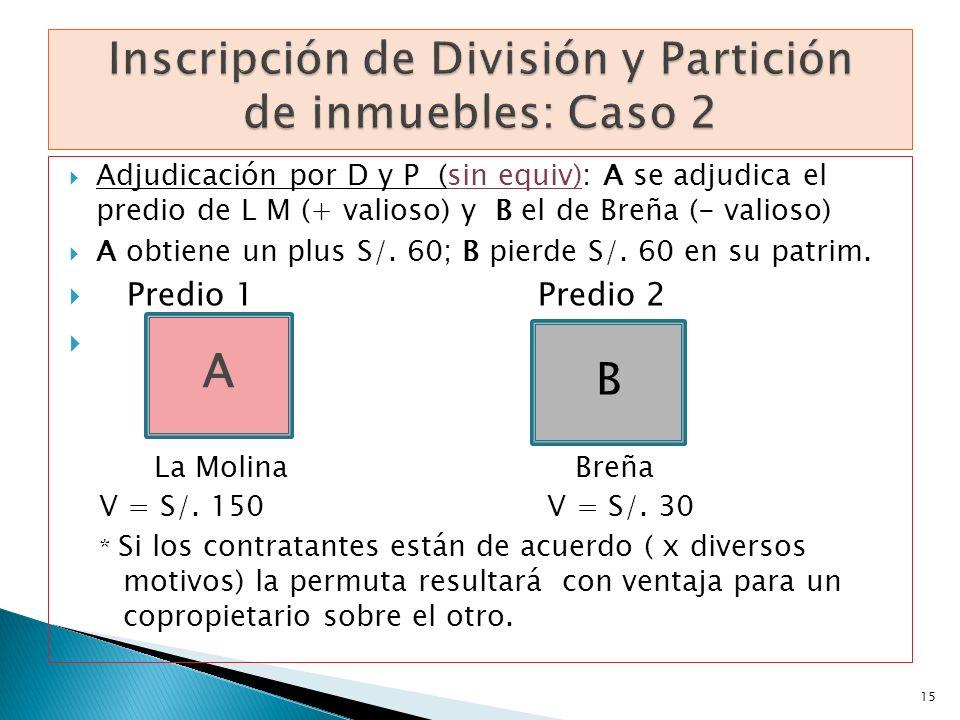 Inscripción de División y Partición de inmuebles: Caso 2