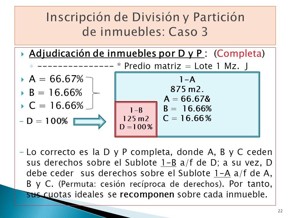Inscripción de División y Partición de inmuebles: Caso 3