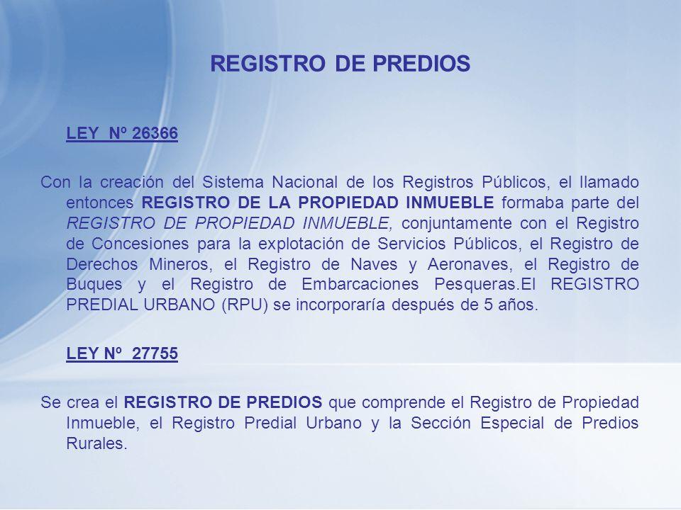 REGISTRO DE PREDIOS LEY Nº 26366.