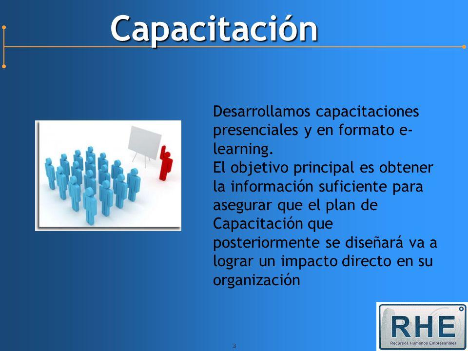 Capacitación Desarrollamos capacitaciones presenciales y en formato e-learning.
