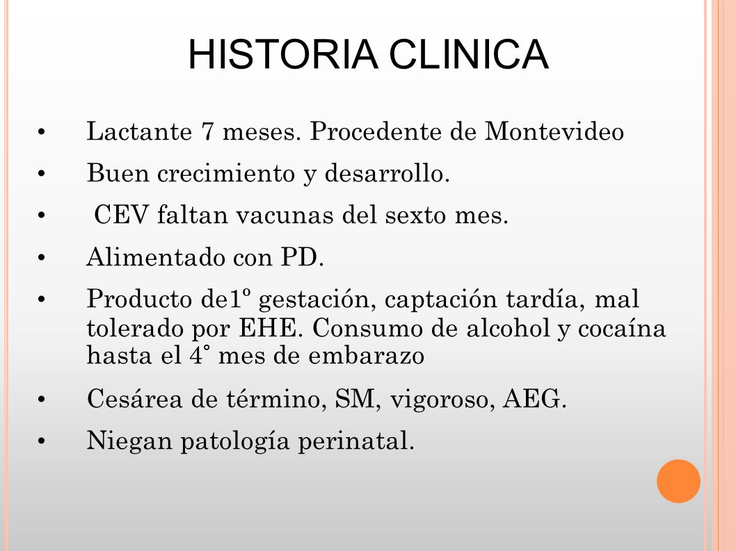 HISTORIA CLINICA Lactante 7 meses. Procedente de Montevideo