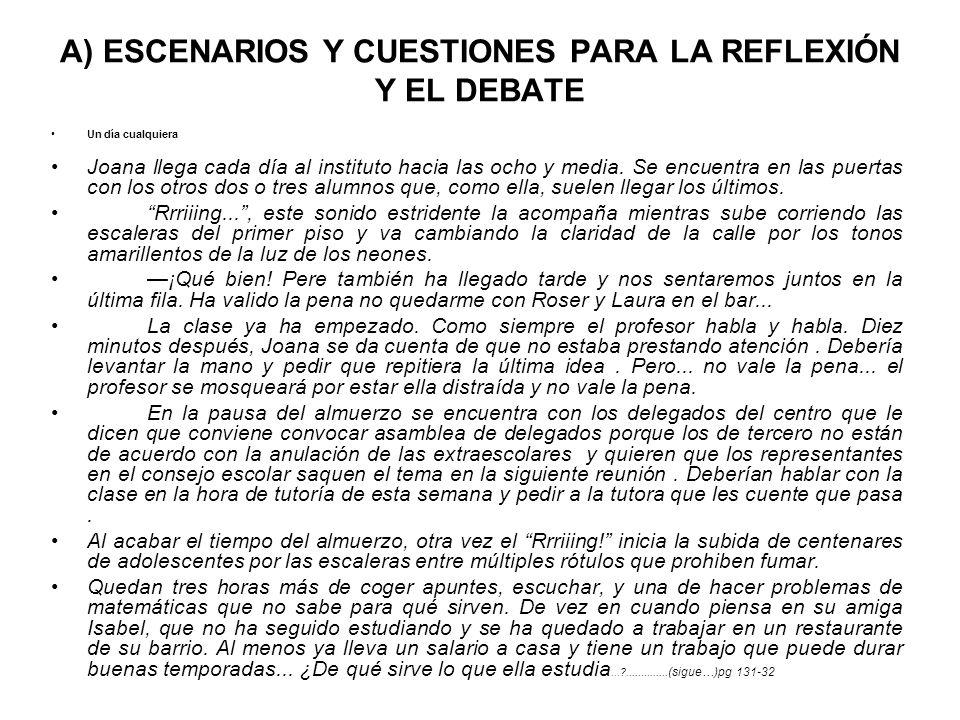 A) ESCENARIOS Y CUESTIONES PARA LA REFLEXIÓN Y EL DEBATE