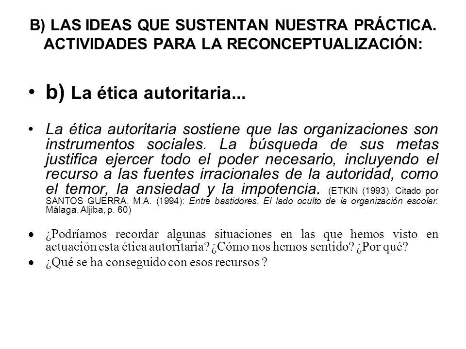 b) La ética autoritaria...