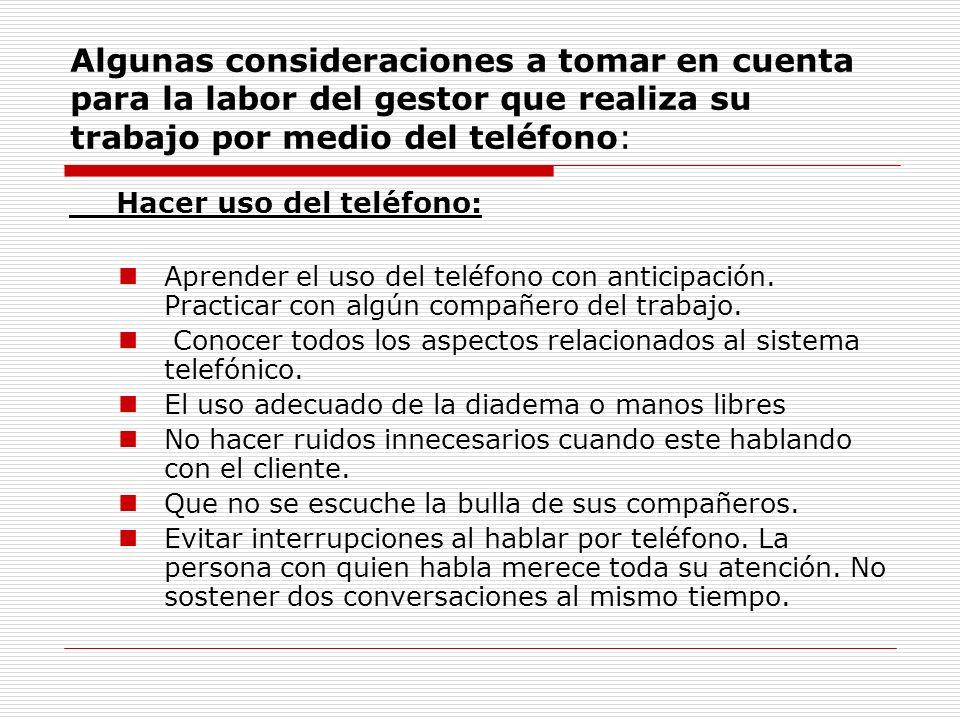 Algunas consideraciones a tomar en cuenta para la labor del gestor que realiza su trabajo por medio del teléfono: