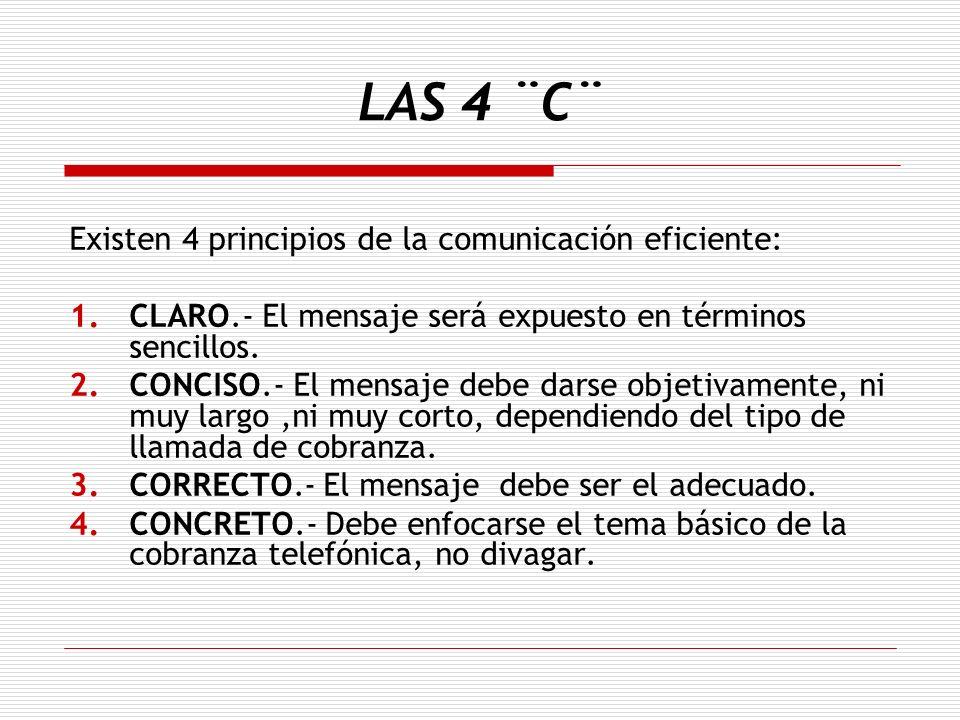 LAS 4 ¨C¨ Existen 4 principios de la comunicación eficiente: