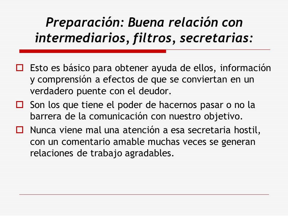 Preparación: Buena relación con intermediarios, filtros, secretarias: