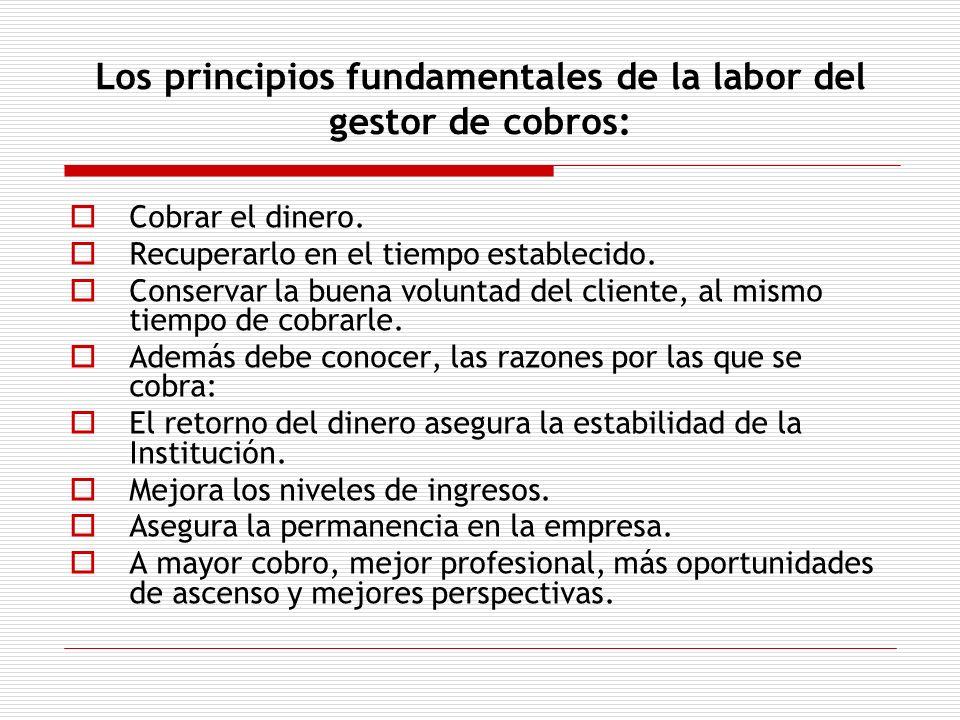 Los principios fundamentales de la labor del gestor de cobros:
