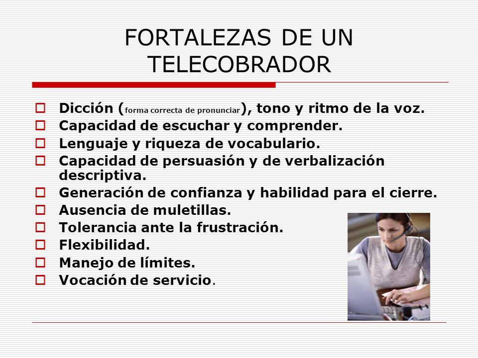 FORTALEZAS DE UN TELECOBRADOR