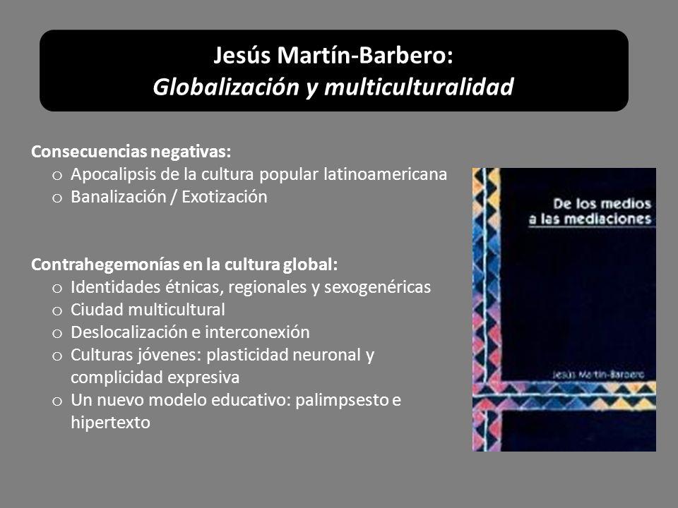 Jesús Martín-Barbero: Globalización y multiculturalidad