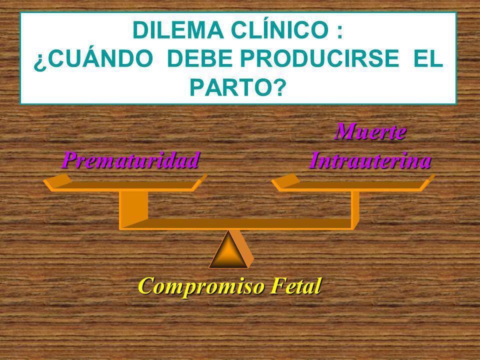 DILEMA CLÍNICO : ¿CUÁNDO DEBE PRODUCIRSE EL PARTO