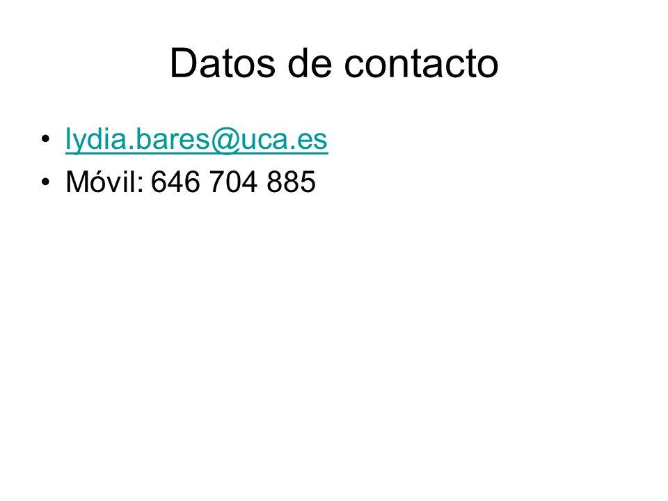 Datos de contacto lydia.bares@uca.es Móvil: 646 704 885