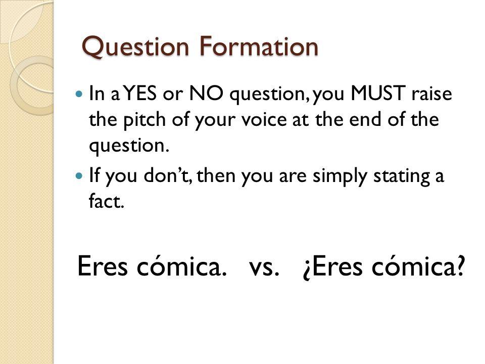 Eres cómica. vs. ¿Eres cómica