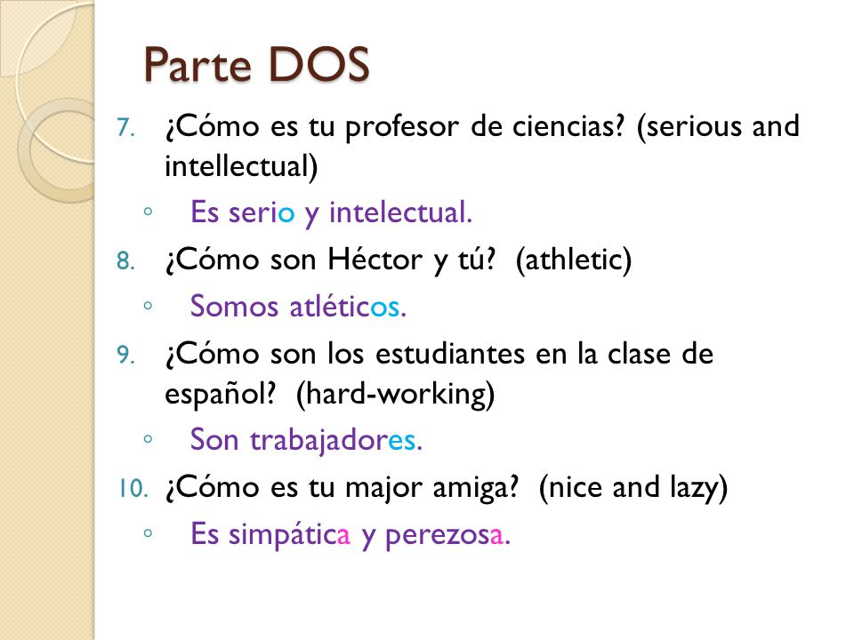 Parte DOS ¿Cómo es tu profesor de ciencias (serious and intellectual)