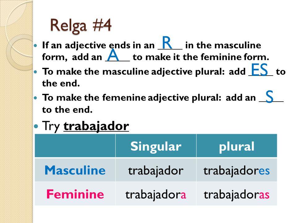R A ES S Relga #4 Try trabajador Singular plural Masculine trabajador