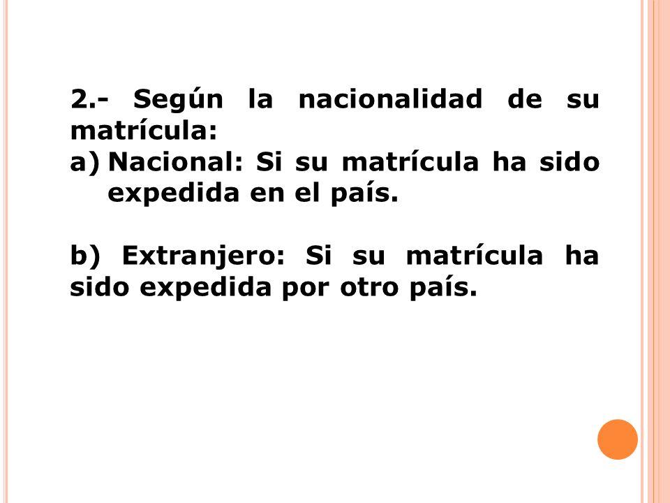 2.- Según la nacionalidad de su matrícula: