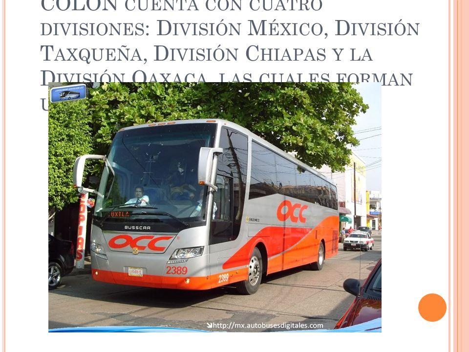 Actualmente OMNIBUS CRISTÓBAL COLON cuenta con cuatro divisiones: División México, División Taxqueña, División Chiapas y la División Oaxaca, las cuales forman una sola empresa.
