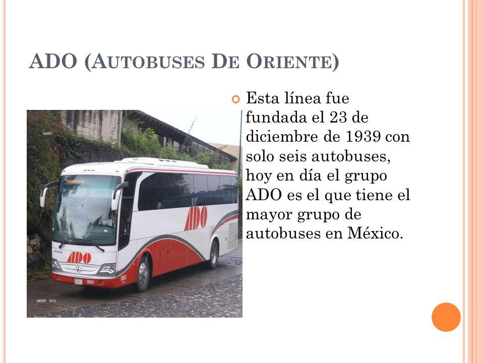 ADO (Autobuses De Oriente)