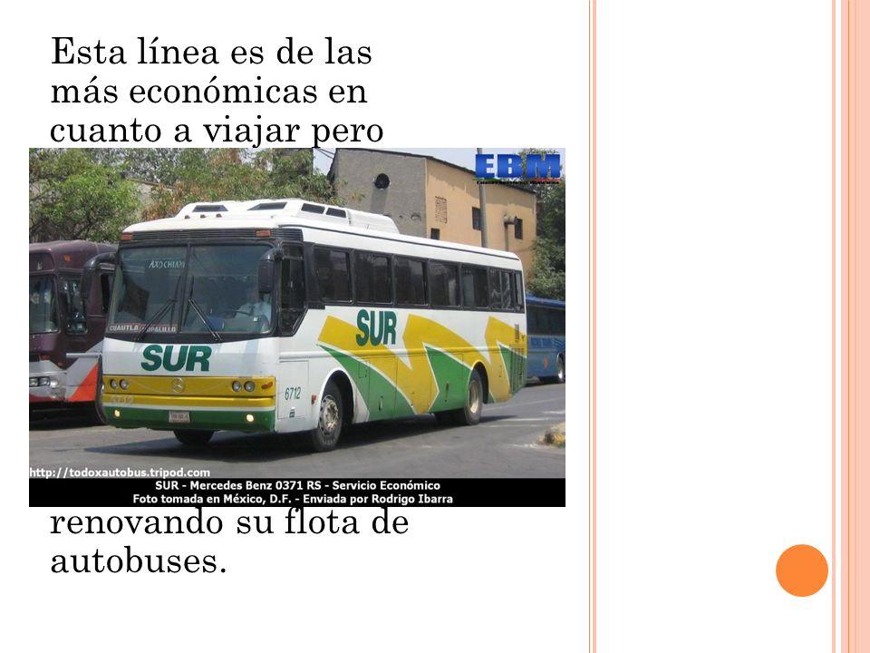 Esta línea es de las más económicas en cuanto a viajar pero tiene importantes destinos como lo son Oaxaca, Campeche, Tabasco, Puebla, Tlapa, Tamazulapan, cuenta con autobuses Mercedes Benz 0371 aunque actualmente se encuentran renovando su flota de autobuses.