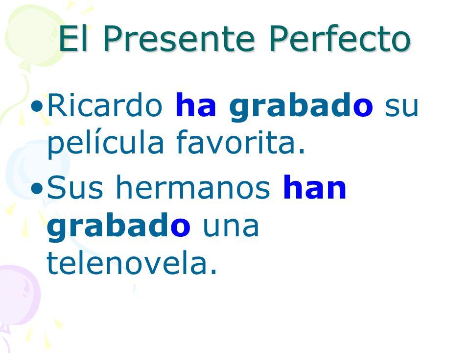 El Presente Perfecto Ricardo ha grabado su película favorita.