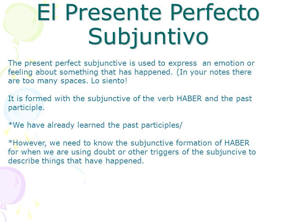 El Presente Perfecto Subjuntivo