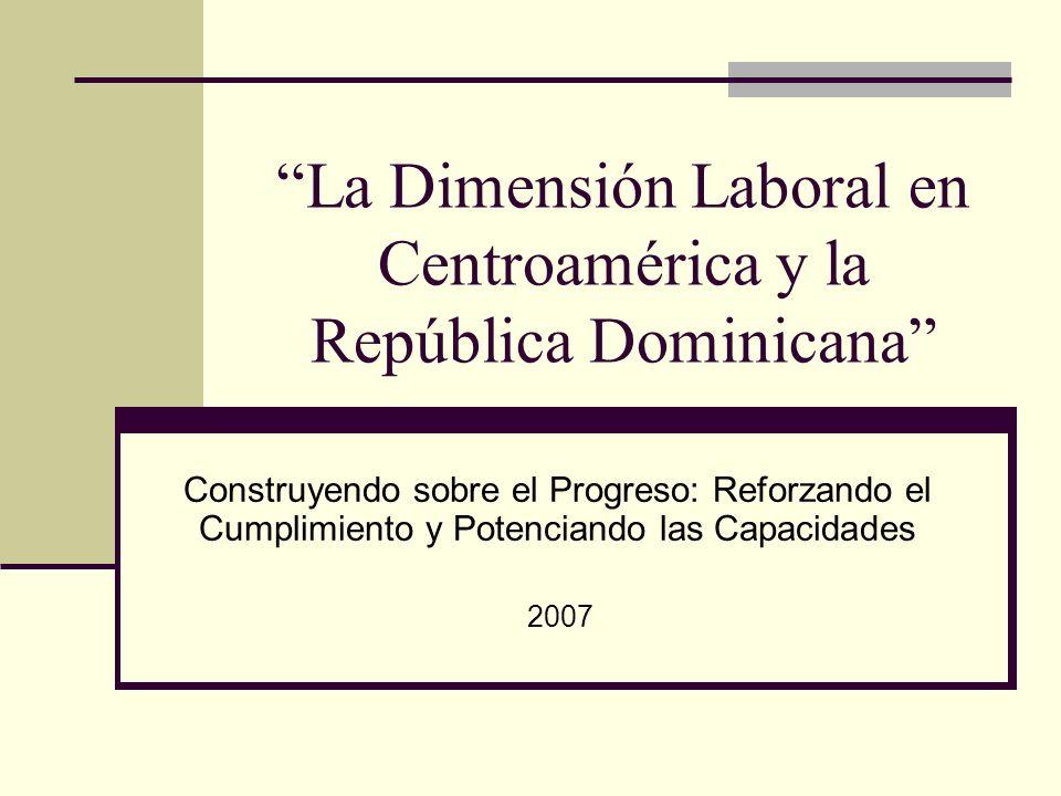 La Dimensión Laboral en Centroamérica y la República Dominicana