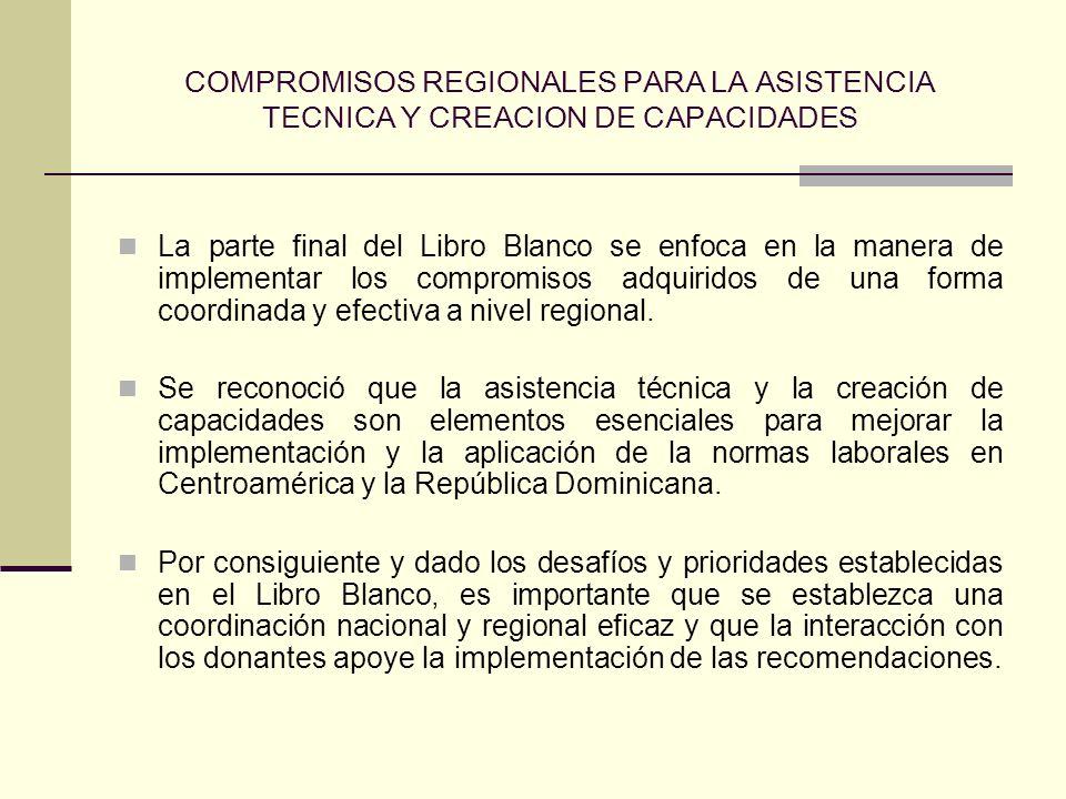 COMPROMISOS REGIONALES PARA LA ASISTENCIA TECNICA Y CREACION DE CAPACIDADES