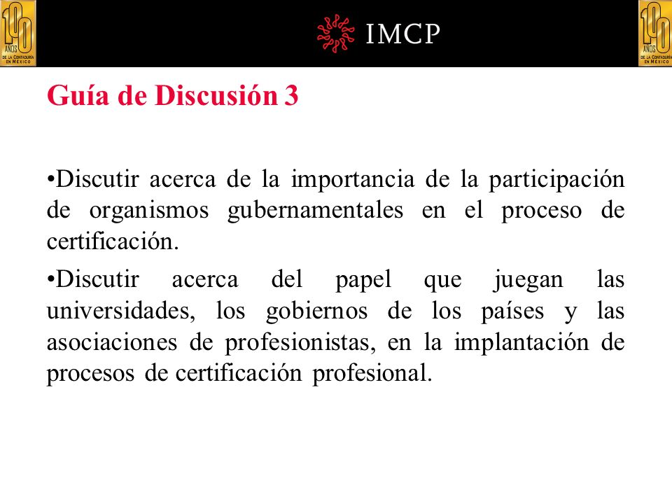 Guía de Discusión 3 Discutir acerca de la importancia de la participación de organismos gubernamentales en el proceso de certificación.