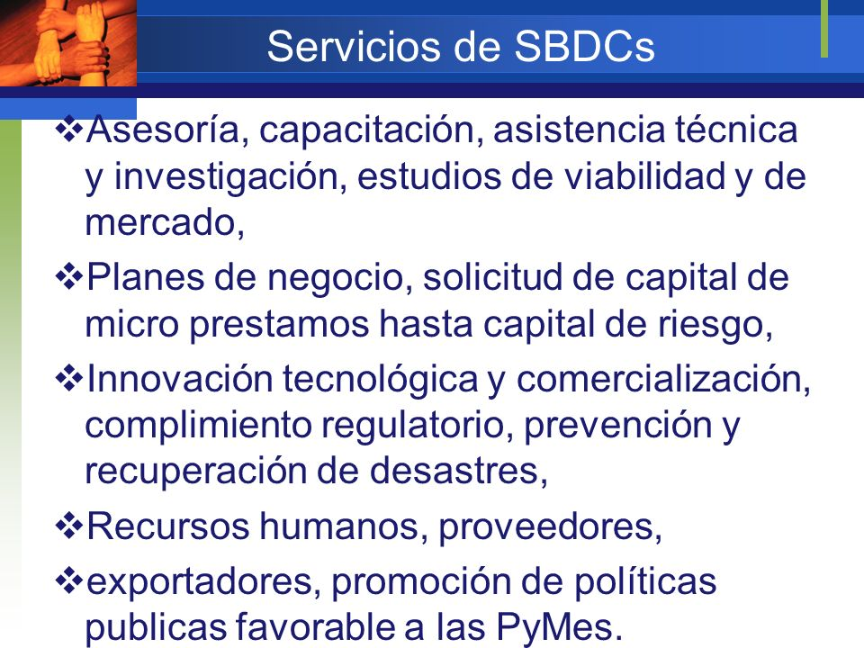 Servicios de SBDCs Asesoría, capacitación, asistencia técnica y investigación, estudios de viabilidad y de mercado,
