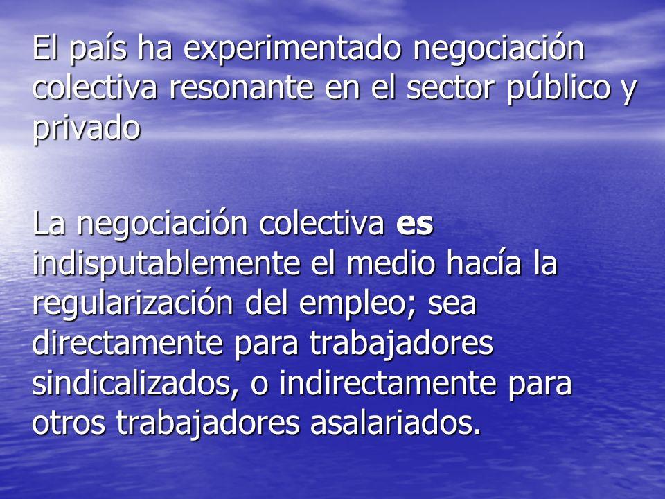 El país ha experimentado negociación colectiva resonante en el sector público y privado