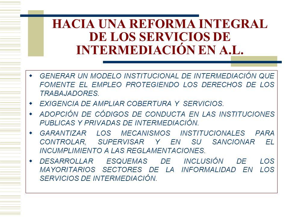 HACIA UNA REFORMA INTEGRAL DE LOS SERVICIOS DE INTERMEDIACIÓN EN A.L.