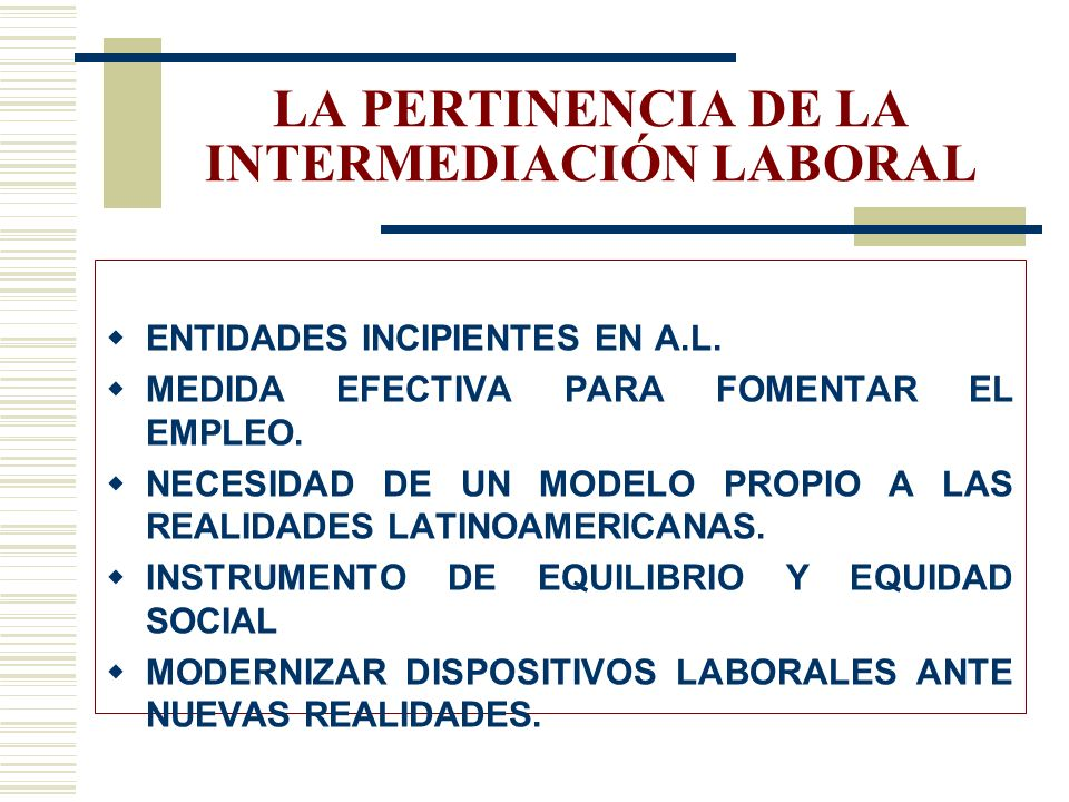 LA PERTINENCIA DE LA INTERMEDIACIÓN LABORAL