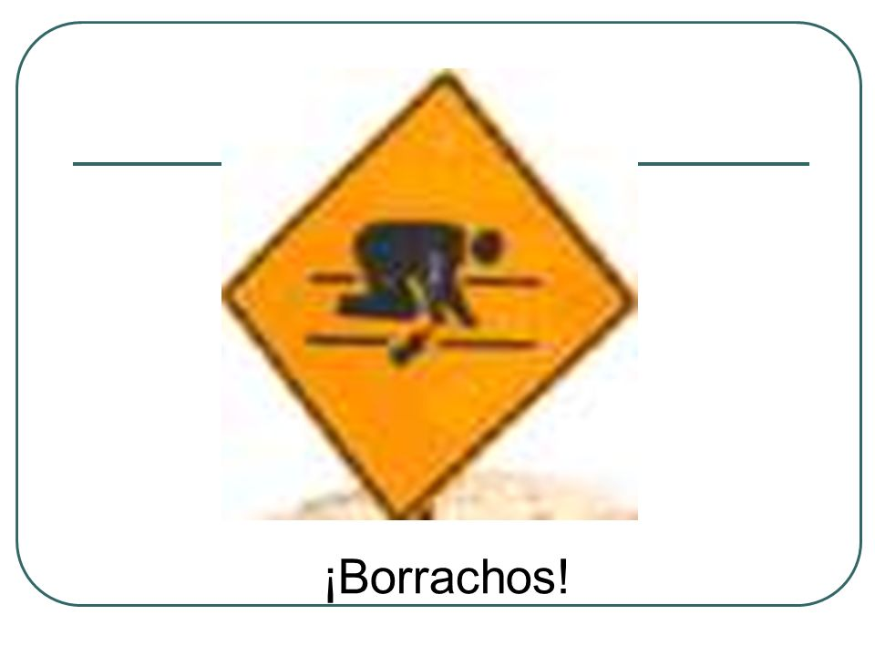 ¡Borrachos!