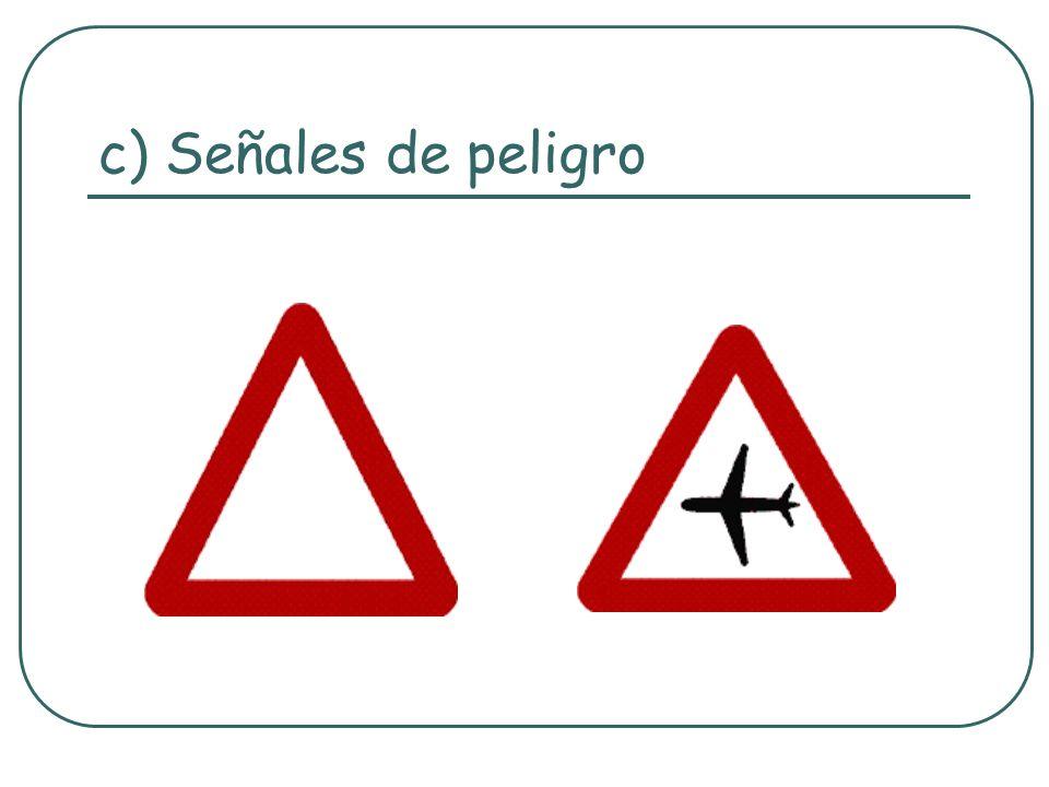 c) Señales de peligro