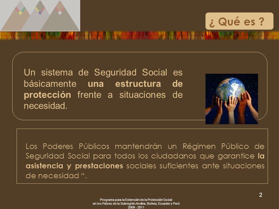 ¿ Qué es Un sistema de Seguridad Social es básicamente una estructura de protección frente a situaciones de necesidad.