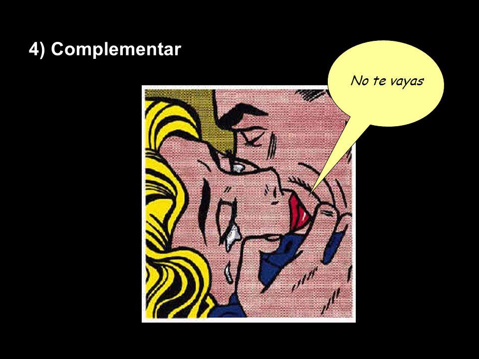 4) Complementar No te vayas