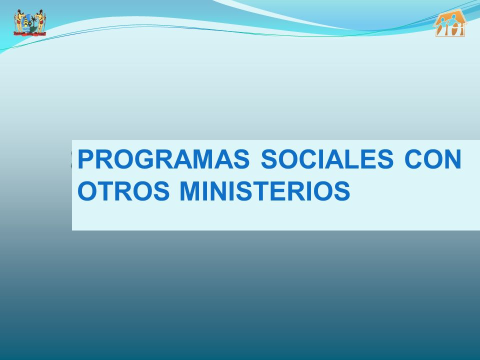 Social Programs with other Ministries