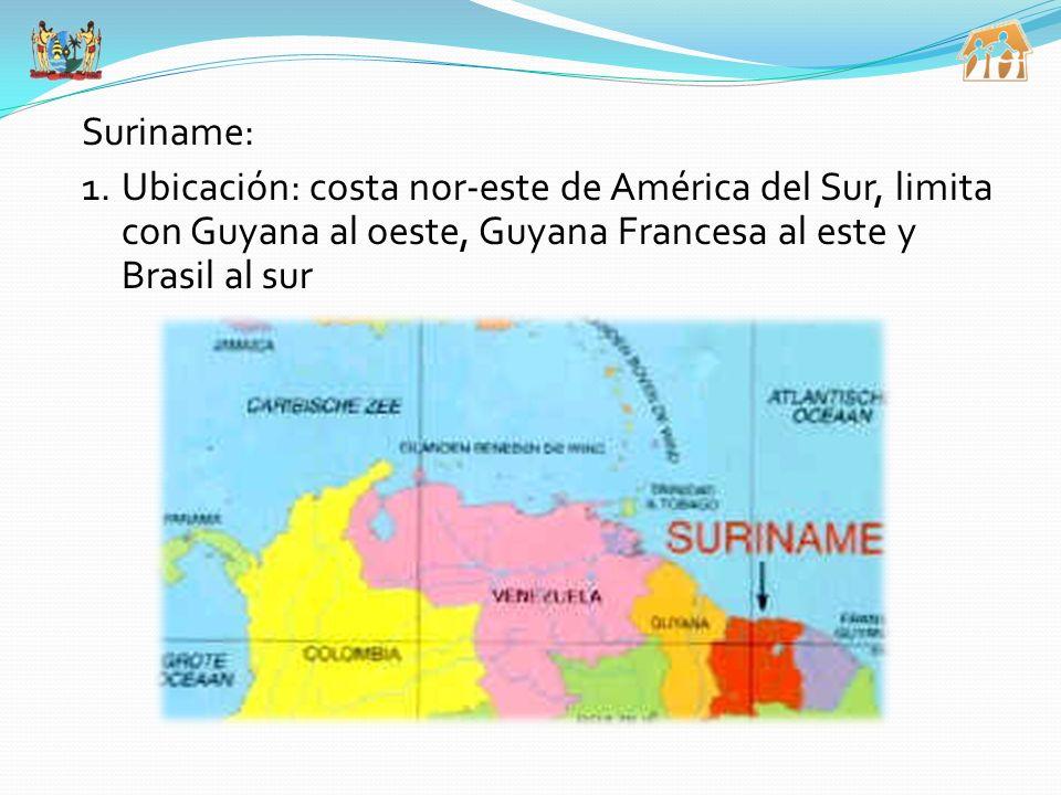 3/25/2017 Suriname: Ubicación: costa nor-este de América del Sur, limita con Guyana al oeste, Guyana Francesa al este y Brasil al sur.